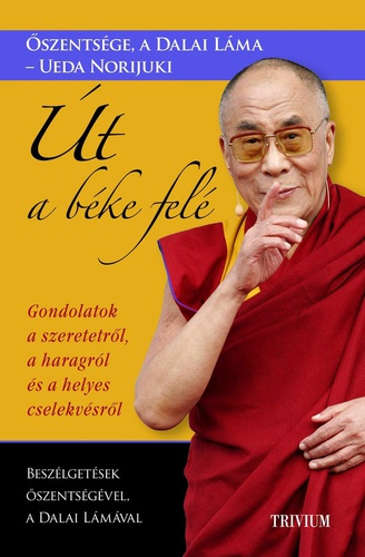 dalai láma idézetek a szerelemről Út a béke felé · Őszentsége a XIV. Dalai Láma – Ueda Norijuki