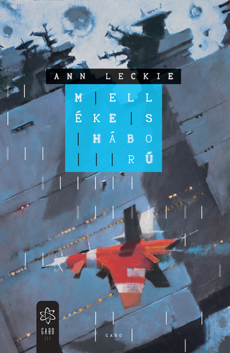 Ann Leckie: Mellékes háború