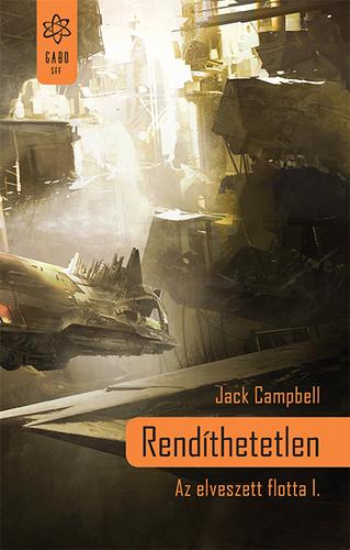Jack Campbell: Rendíthetetlen