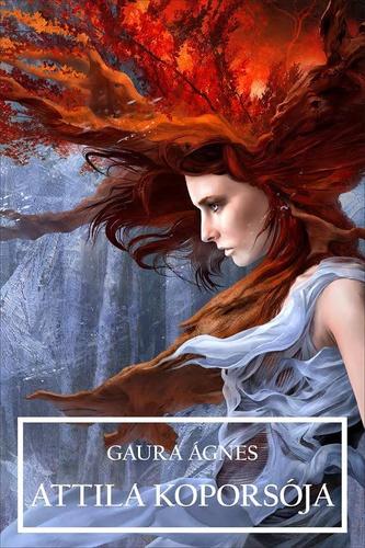 Gaura Ágnes: Attila koporsója