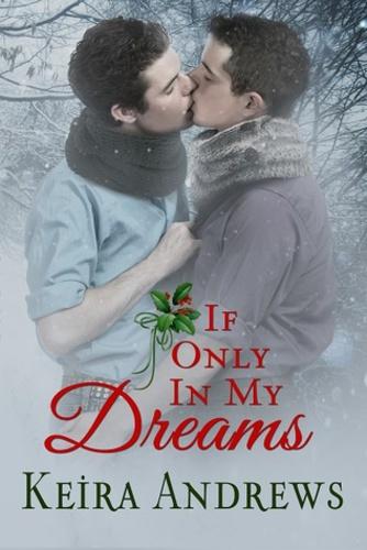 idézetek az esélyről If Only in My Dreams · Keira Andrews · Könyv · Moly