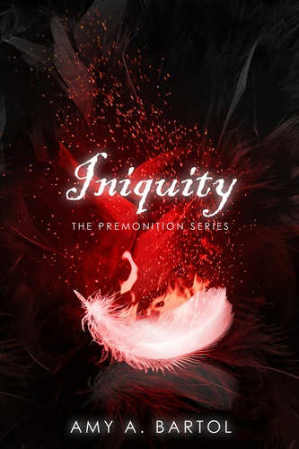 Iniquity (The Premonition, #5) - Amy A. Bartol