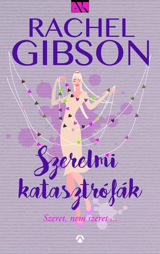 Szerelmi katasztrófák · Rachel Gibson · Könyv · Moly 87c1ffd166