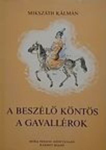 A beszélő köntös   A gavallérok · Mikszáth Kálmán · Könyv · Moly f43a45f130