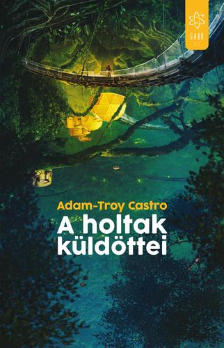 Adam-Troy Castro: A holtak küldöttei