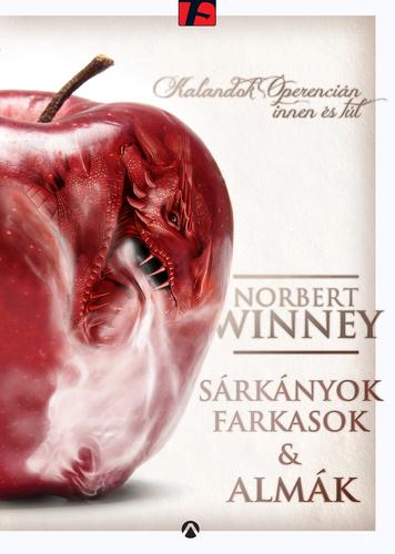 Norbert Winney: Sárkányok, farkasok és almák
