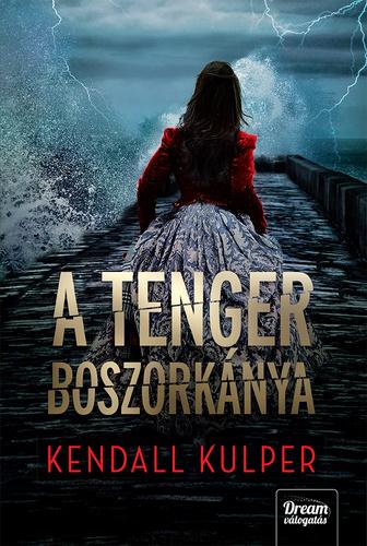 Könyvespolc: Kendall Kulper - A tenger boszorkánya (sorozat)
