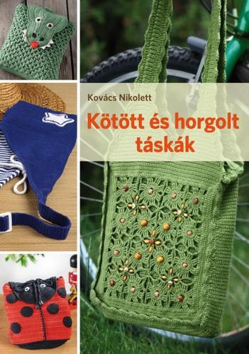 7a61c85b0603 Kötött és horgolt táskák · Kovács Nikolett · Könyv · Moly