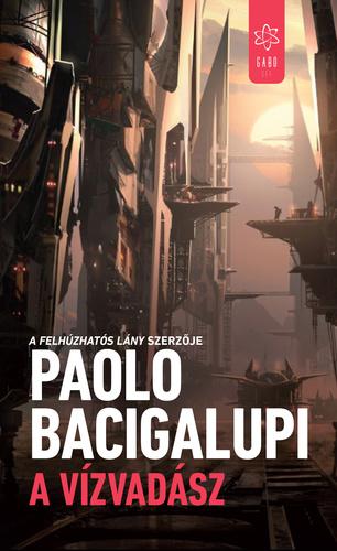 Paolo Bacigalupi: A vízvadász