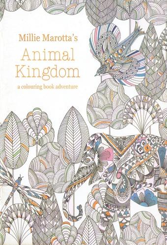 A Colouring Book Adventure Millie Marotta Marottas Animal Kingdom