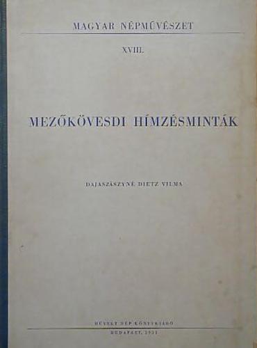 33344ade74 Mezőkövesdi hímzésminták · Dajaszászyné Dietz Vilma · Könyv · Moly