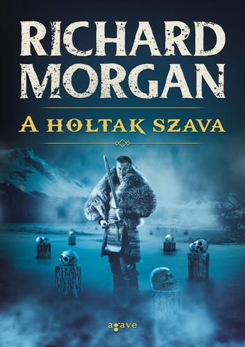 Richard Morgan: A holtak szava
