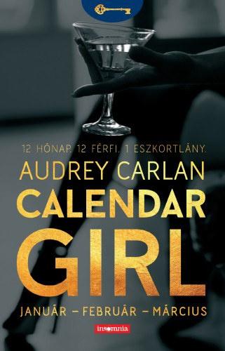 Calendar Girl – Január – Február – Március · Audrey Carlan · Könyv · Moly 20e98e11b1
