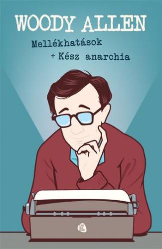 Kész anarchia / Mellékhatások · Woody Allen · Könyv · Moly