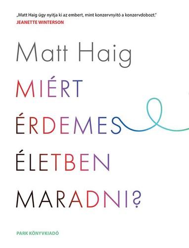 https://neverletmegobyviranna.blogspot.com/2018/11/matt-haig-miert-erdemes-eletben-maradni.html