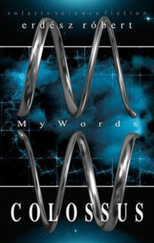 Erdész Róbert: MyWords – Colossus