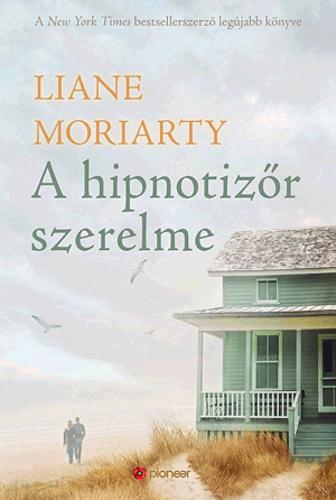 A hipnotizőr szerelme · Liane Moriarty · Könyv · Moly