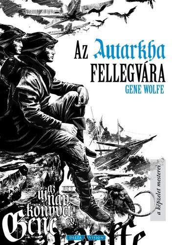 Gene Wolfe: Az Autarkha fellegvára