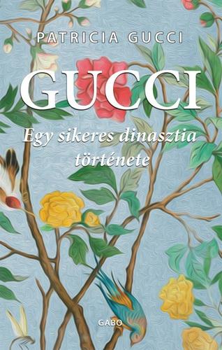 gucci idézetek Gucci · Patricia Gucci · Könyv · Moly