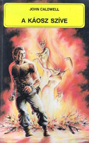 A Káosz Szíve · John Caldwell · Könyv · Moly 879bdd81fc