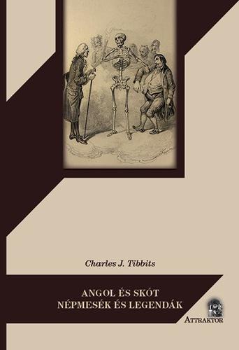 borítókép: Charles J. Tibbits Angol és skót népmesék és legendák