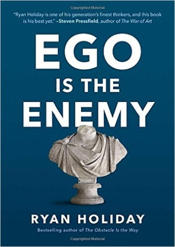 Ego Is The Enemy Ryan Holiday Knyv Moly