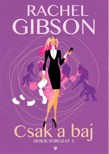 Csak a baj · Rachel Gibson · Könyv · Moly da5737f0d5