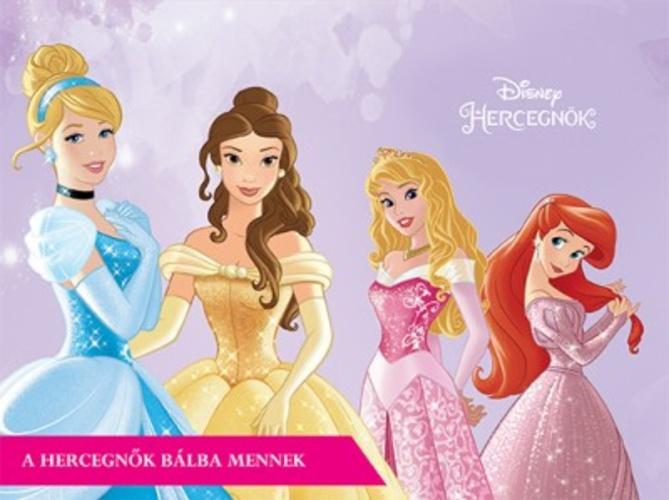 Disney Hercegnők – A hercegnők bálba mennek · Könyv · Moly a9a306a3b7
