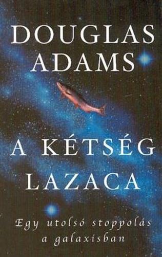 A kétség lazaca · Douglas Adams · Könyv · Moly