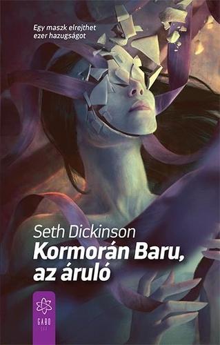 Seth Dickinson: Kormorán Baru, az áruló