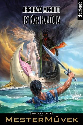Abraham Merritt: Istár hajója