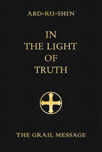 Abd Ru Shin In The Light Of Truth