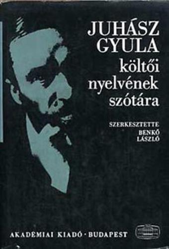 Képtalálatok a következőre: Juhász Gyula költői nyelvének szótárát