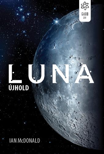 Ian McDonald: Luna – Újhold