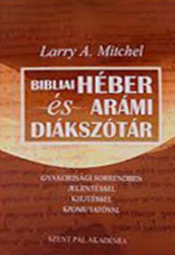 héber idézetek Bibliai héber és arámi diákszótár · Larry A. Mitchel · Könyv · Moly