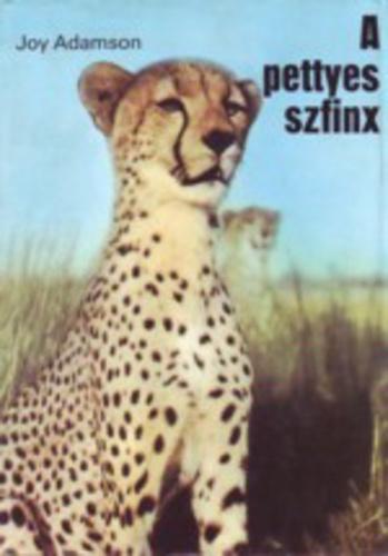 A pettyes szfinx · Joy Adamson · Könyv · Moly