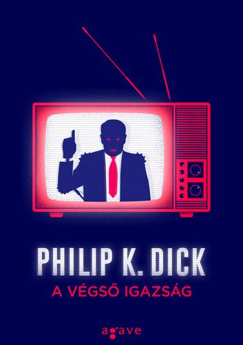 Philip K. Dick: A végső igazság