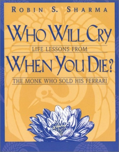 Who Will Cry When You Die Robin Sharma Knyv Moly