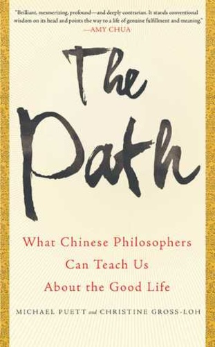 The Path Michael Puett Christine Gross Loh Knyv Moly