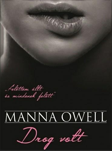 droggal kapcsolatos idézetek Drog volt · Manna OWell · Könyv · Moly