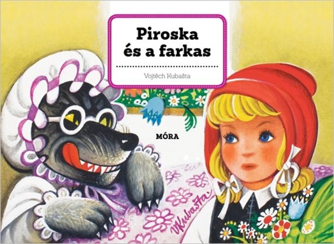 Piroska és a farkas · V. Kubašta · Könyv · Moly 0712fe7ea2