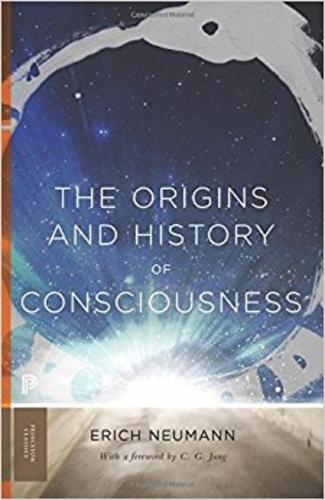 The Origins And History Of Consciousness Erich Neumann Knyv Moly
