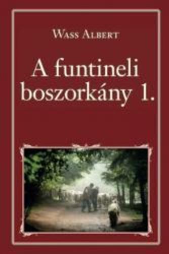 a funtineli boszorkány idézetek A funtineli boszorkány · Wass Albert · Könyv · Moly