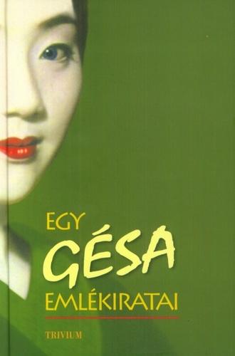 idézetek egy gésa emlékiratai Egy gésa emlékiratai · Arthur Golden · Könyv · Moly