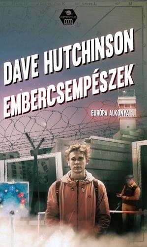 Dave Hutchinson: Embercsempészek