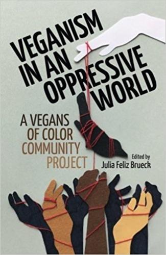 Veganism in an Oppressive World · Julia Feliz Brueck (szerk.) · Könyv · Moly c1c5b9617a