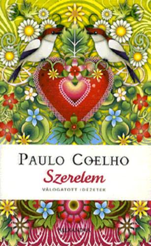 paulo coelho idézetek szerelem Szerelem · Paulo Coelho · Könyv · Moly