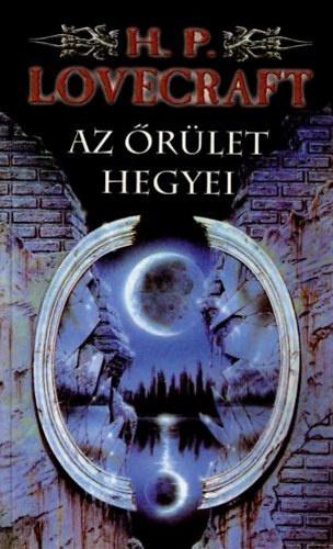 4560d351af Az őrület hegyei · H. P. Lovecraft · Könyv · Moly