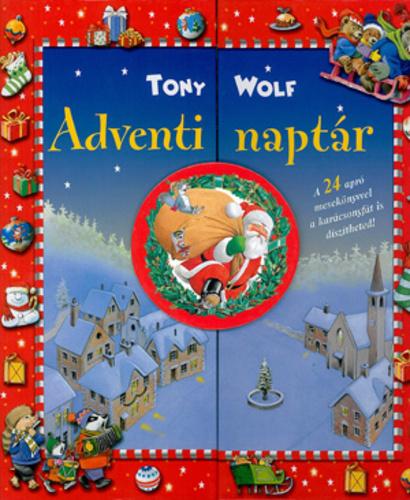 libri adventi naptár Adventi naptár · Tony Wolf · Könyv · Moly libri adventi naptár