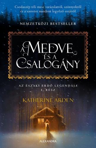 Katherine Arden: A medve és a csalogány